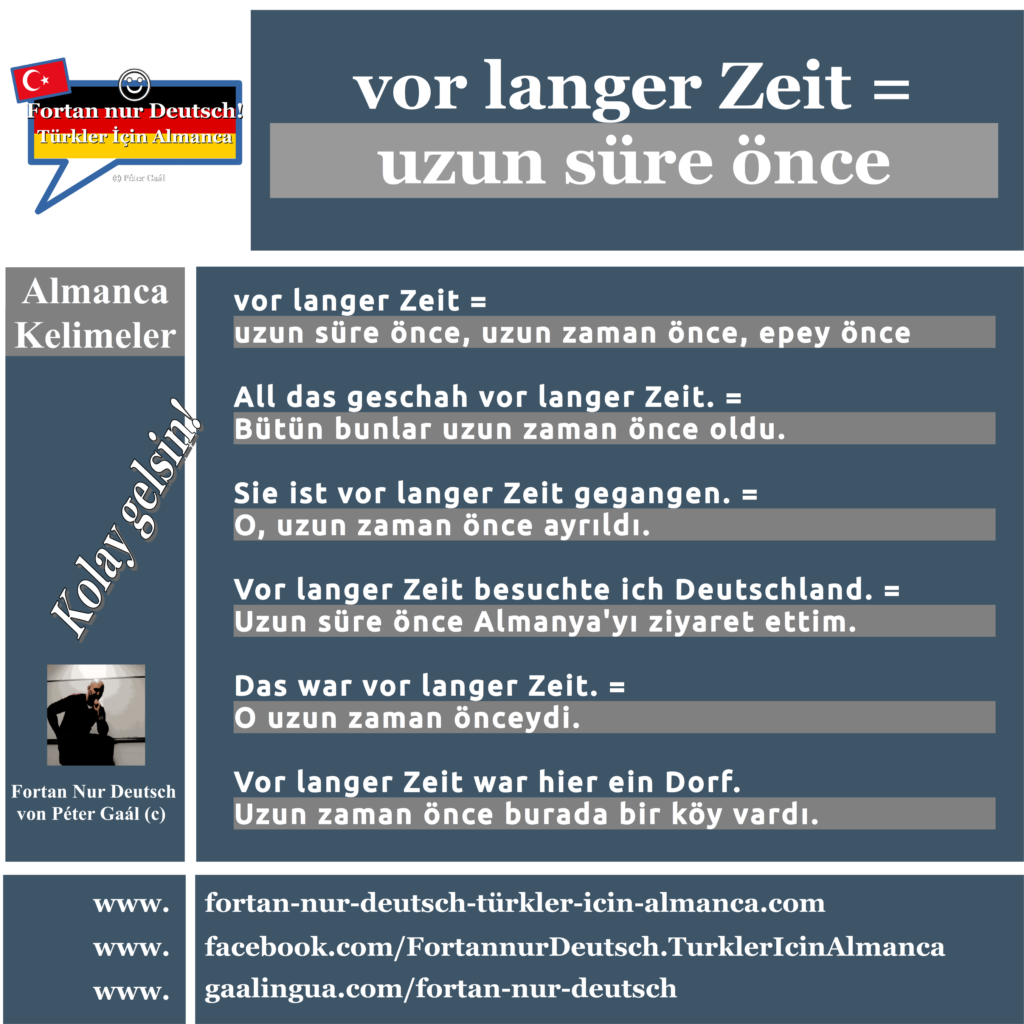 vor langer Zeit – uzun süre önce